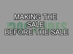 MAKING THE SALE BEFORE THE SALE
