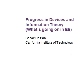 1 Progress in Devices and Information Theory (What's goin