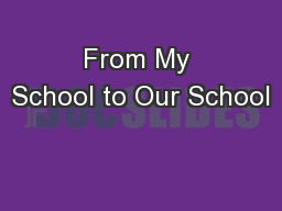 From My School to Our School PowerPoint PPT Presentation