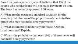 Based on past experience, a bank believes that 7% of the pe