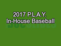 2017 P.L.A.Y. In-House Baseball