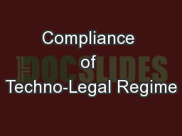 Compliance of Techno-Legal Regime PowerPoint PPT Presentation