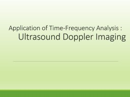 Application of Time-Frequency Analysis :