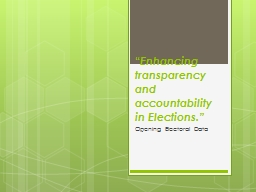 """"""" Enhancing transparency and accountability in Elections."""