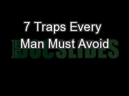 7 Traps Every Man Must Avoid