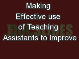 Making Effective use of Teaching Assistants to Improve