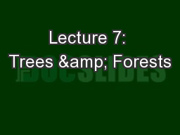 Lecture 7: Trees & Forests