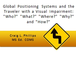 Global Positioning Systems and the Traveler with a Visual I