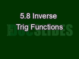 5.8 Inverse Trig Functions