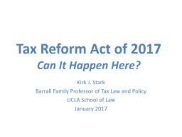 Tax Reform Act of 2017 PowerPoint PPT Presentation
