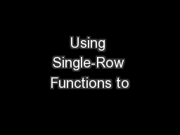 Using Single-Row Functions to
