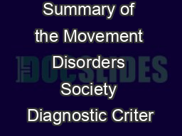Summary of the Movement Disorders Society Diagnostic Criter