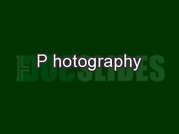 P hotography