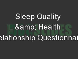 Sleep Quality & Health Relationship Questionnaire