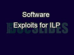 Software Exploits for ILP