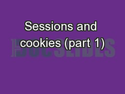 Sessions and cookies (part 1) PowerPoint PPT Presentation