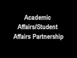 Academic Affairs/Student Affairs Partnership PowerPoint PPT Presentation