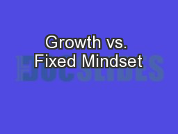 Growth vs. Fixed Mindset PowerPoint PPT Presentation