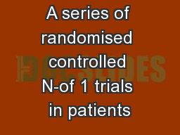 A series of randomised controlled N-of 1 trials in patients