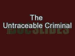 The Untraceable Criminal