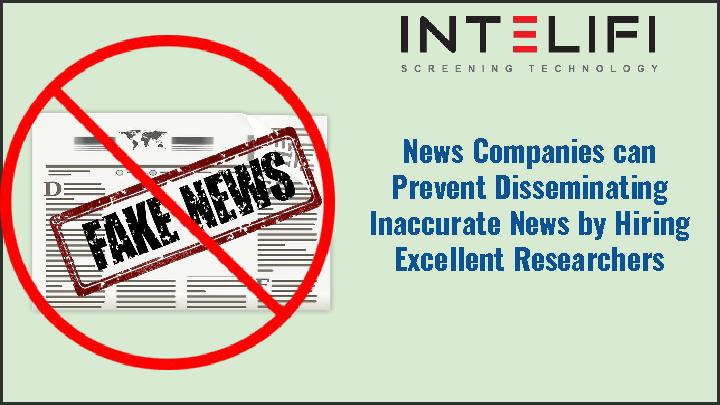 News Companies can Prevent Disseminating Inaccurate News by Hiring Excellent Researchers