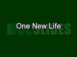 One New Life PowerPoint PPT Presentation