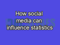 How social media can influence statistics