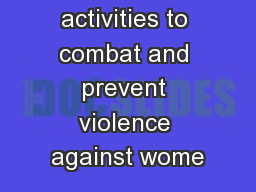 Main activities to combat and prevent violence against wome