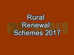 Rural Renewal Schemes 2017 PowerPoint Presentation, PPT - DocSlides