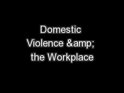 Domestic Violence & the Workplace PowerPoint PPT Presentation