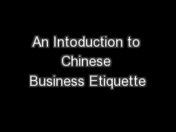 An Intoduction to Chinese Business Etiquette PowerPoint PPT Presentation
