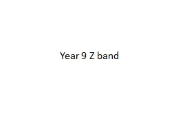 Year 9 Z band PowerPoint PPT Presentation