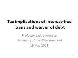 T ax implications of interest-free loans and waiver of debt PowerPoint PPT Presentation