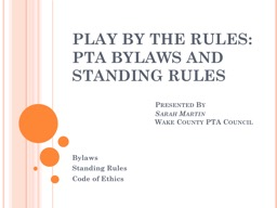 PLAY BY THE RULES: PTA BYLAWS AND STANDING RULES