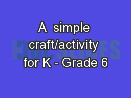 A  simple craft/activity for K - Grade 6