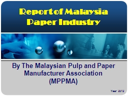 Report of Malaysia Paper Industry PowerPoint PPT Presentation