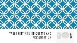 Table Settings, Etiquette and Presentation