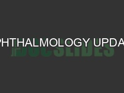 OPHTHALMOLOGY UPDATE PowerPoint PPT Presentation