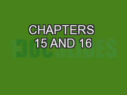 CHAPTERS 15 AND 16