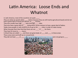 Latin America:  Loose Ends and Whatnot