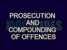 PROSECUTION AND COMPOUNDING OF OFFENCES