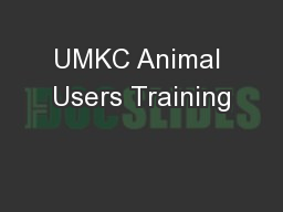 UMKC Animal Users Training PowerPoint PPT Presentation