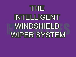 THE INTELLIGENT WINDSHIELD WIPER SYSTEM