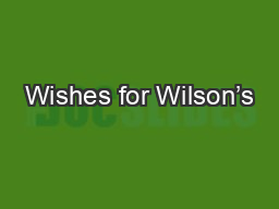 Wishes for Wilson's PowerPoint PPT Presentation