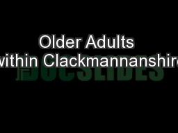 Older Adults within Clackmannanshire PowerPoint PPT Presentation