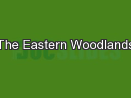 The Eastern Woodlands PowerPoint PPT Presentation