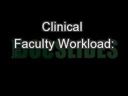 Clinical Faculty Workload: PowerPoint PPT Presentation