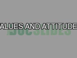 VALUES AND ATTITUDES PowerPoint PPT Presentation