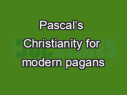 Pascal's Christianity for modern pagans