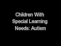 Children With Special Learning Needs: Autism
